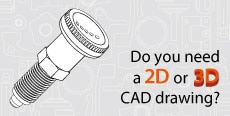 Do you need 2D or 3D CAD drawings? Indexing and positioning elements